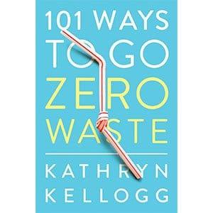 101 Ways To Go Zero Waste Paperback Book